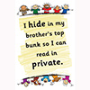 Childrens Library Graphic: I hide in my brothers top bunk so I can read in private