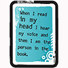 Childrens Library Graphic: When I read in my head I hear my voice and then I am the person in the book