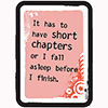 Childrens Library Graphic: It has to have short chapters or I fall asleep before I finish